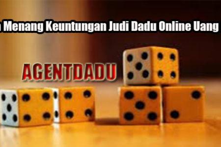 Cara Menang Keuntungan Judi Dadu Online Uang Asli