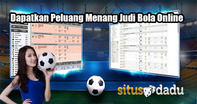 Dapatkan Peluang Menang Judi Bola Online