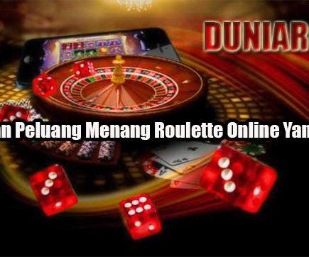 Dapatkan Peluang Menang Roulette Online Yang Mudah