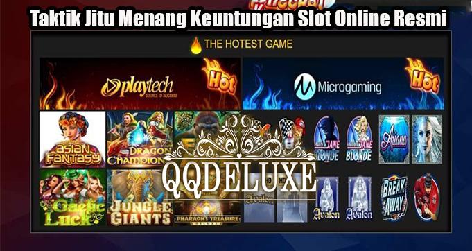 Taktik Jitu Menang Keuntungan Slot Online Resmi