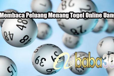 Tips Membaca Peluang Menang Togel Online Uang Asli