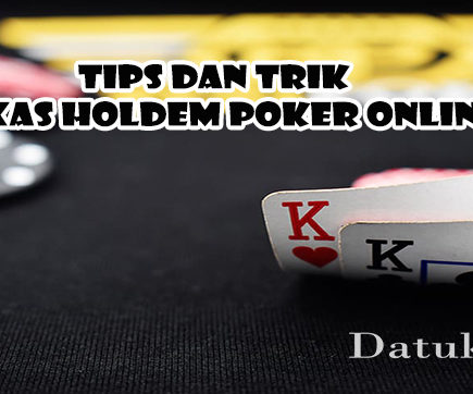 Tips & Trik Permainan Texas Holdem Poker Online