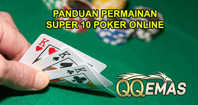Panduan Cara Bermain Super 10 Poker Online